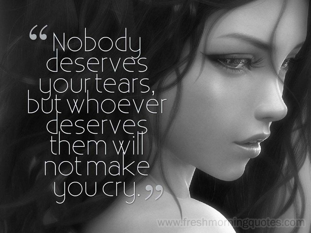 nobody deserves your tears-heart touching sad love status for whatsapp