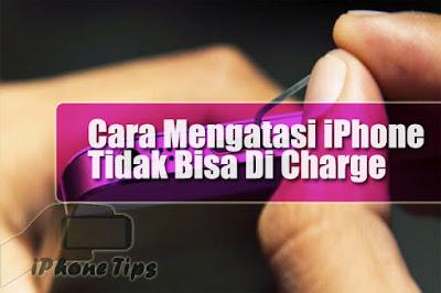cara mengatasi iphone tidak bisa di charge