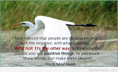 positive thinking quotes about life: I have noticed that people are dealing too much with the negative, with what is wrong