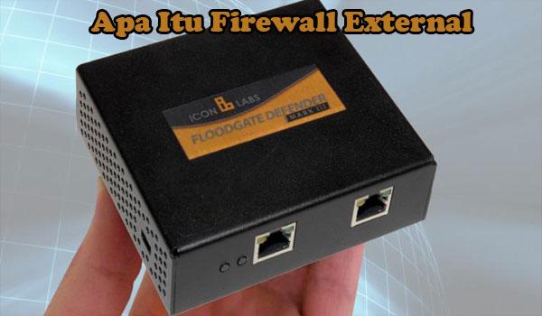 Apa Itu Firewall Eksternal