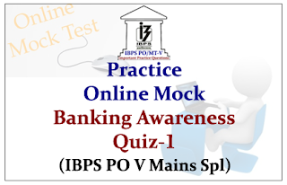 Practice Online Mock- Banking Awareness Quiz-1 (IBPS PO V Mains Special)