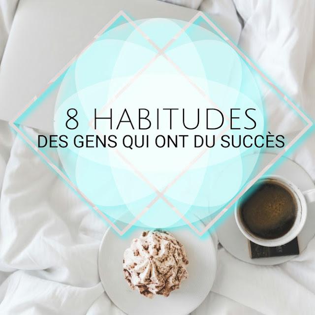 8 habitudes de vie pratiquées religieusement les gens qui ont du succès