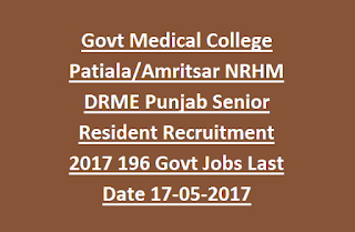 Govt Medical College Patiala, Amritsar NRHM DRME Punjab Senior Resident Recruitment 2017 196 Govt Jobs Last Date 17-05-2017