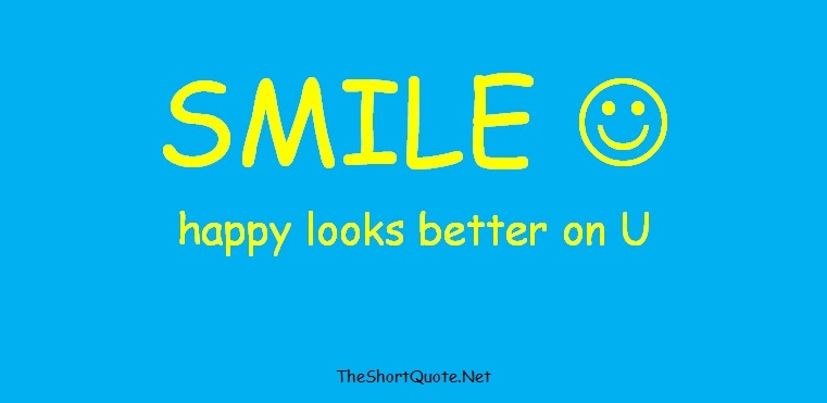 Smile ... Happy looks better on you
