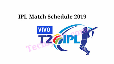 IPL 2019 All Matches Schedule,IPL Time Table-2019,Techly360