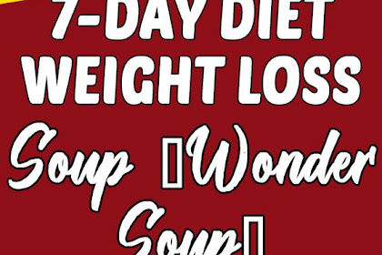 7-Day Diet Weight Loss Soup (Wonder Soup)