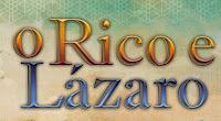 """Resumo de """"O Rico e Lázaro""""  13/11/2017 a 17/11/2017"""