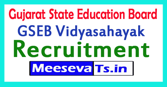 Gujarat State Education Board GSEB Vidyasahayak Recruitment 2017
