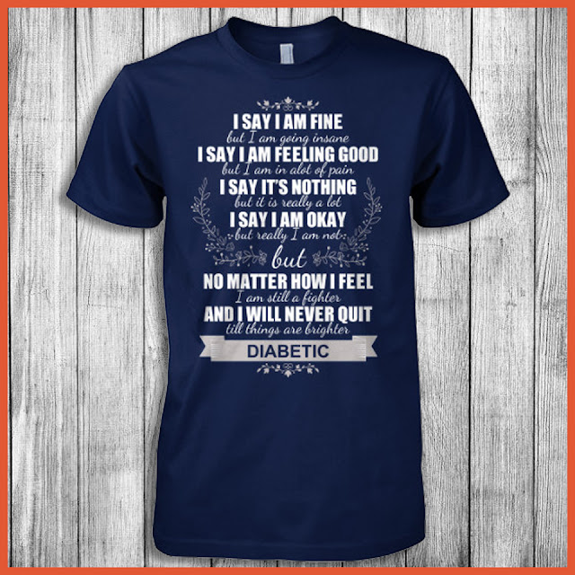I Say I Am Fine But I Am Going Insane I Say I Am Feeling Good But I Am In A lot Of Pain I Say It's Nothing But It Is Really A lot I Say I Am Okay Shirt