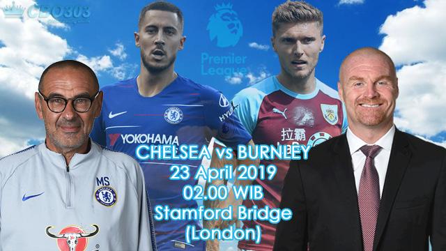 Prediksi Tepat Liga Inggris Chelsea vs Burnley (23 April 2019)