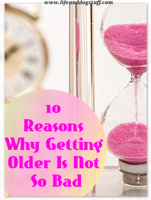 10 reasons why getting older is not so bad