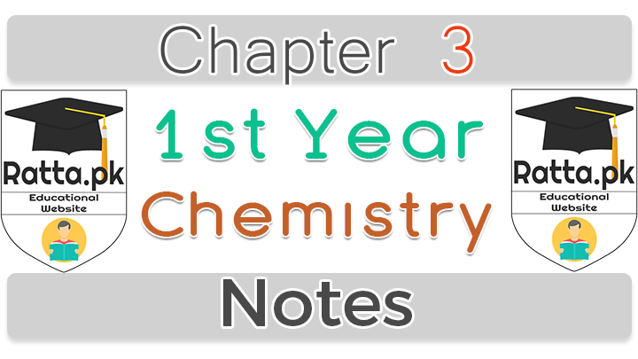 1st Year Chemistry Notes chapter 3 pdf download or read online.