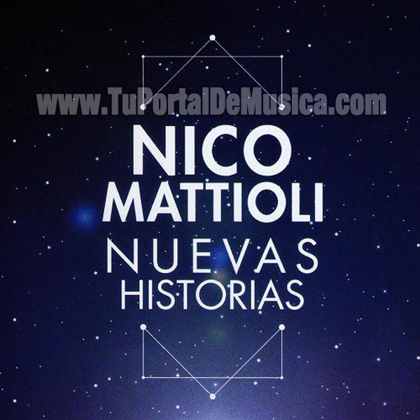 Nico Mattioli - Nuevas Historias (2017)