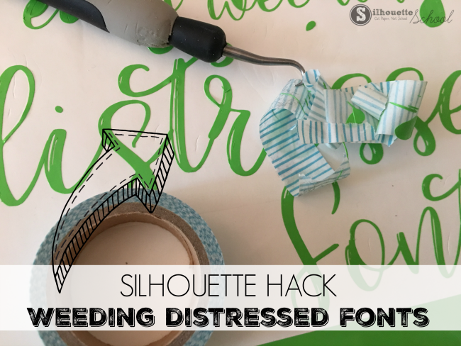 How to cut and weed distressed fonts with Silhouette CAMEO