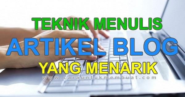Teknik Menulis Artikel Blog