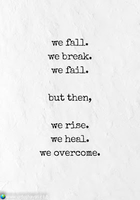We Fall.  We Break.  We Fail.  But Them,  We Rise  We Heal.  We OverCome..!!  #Inspirationalquotes #motivationalquotes  #quotes