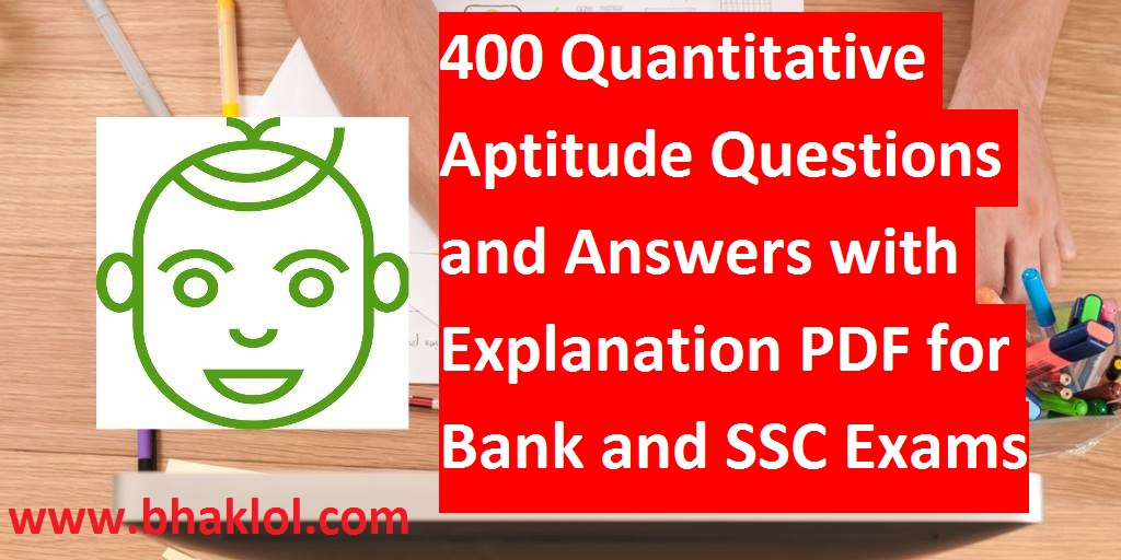 400 Quantitative Aptitude Questions and Answers with