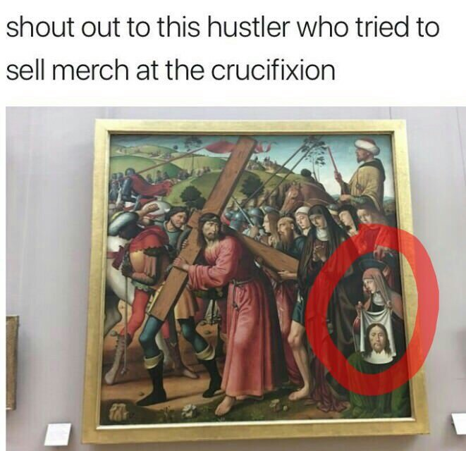Shout out to this hustler who tried to sell merch at the crucifixion - Funny religion meme