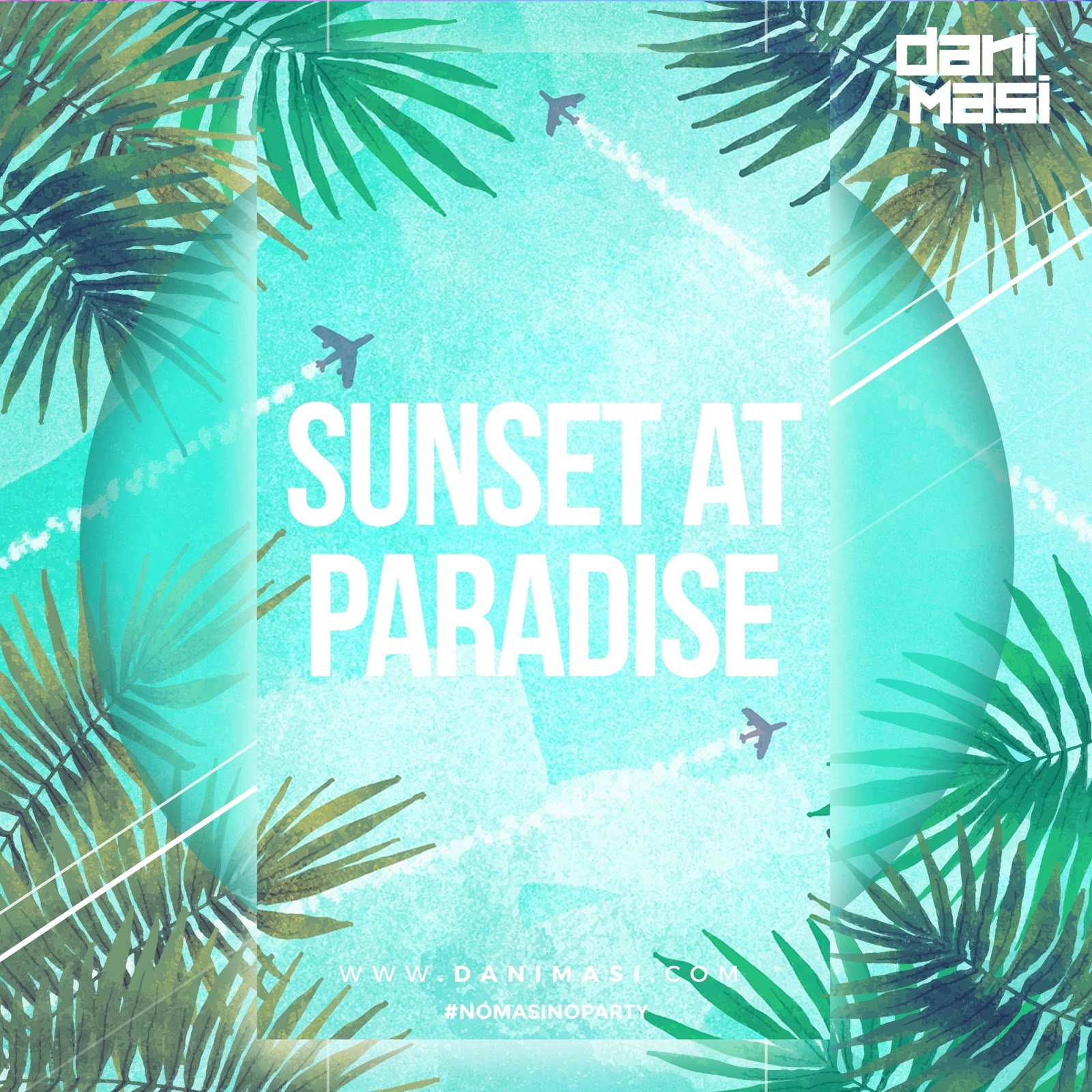 Dani Masi - Sunset At Paradise (Deep Tribal House Set)