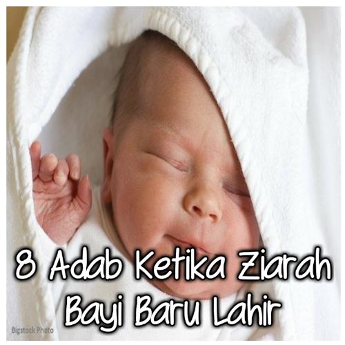 8 Adab Ketika Ziarah Bayi Baru Lahir