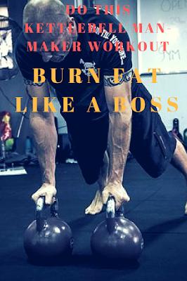 burn fat with kettlebell man-maker workout