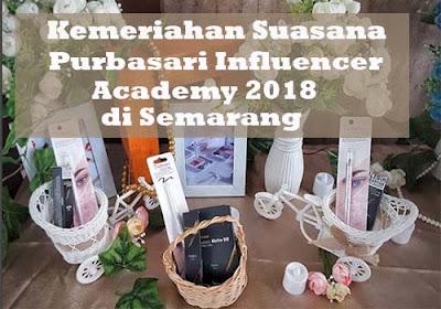 Kemeriahan Suasana Purbasari Influencer Academy 2018 di Semarang