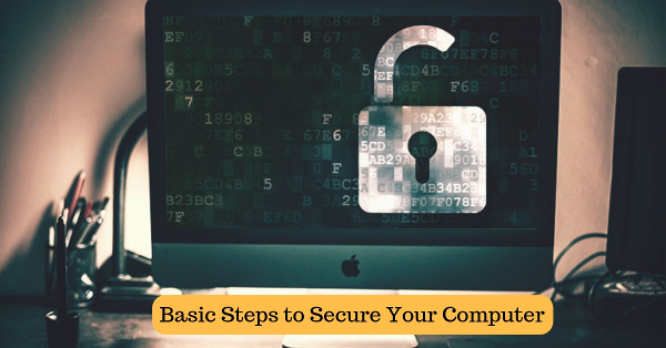Basic Steps to Secure Your Computer