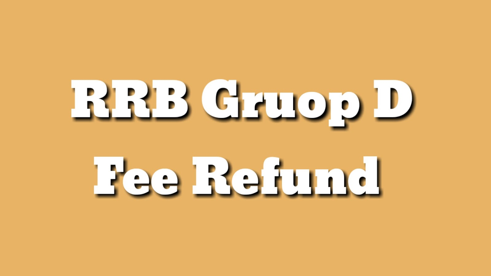 RRB Group D Exam fee refund