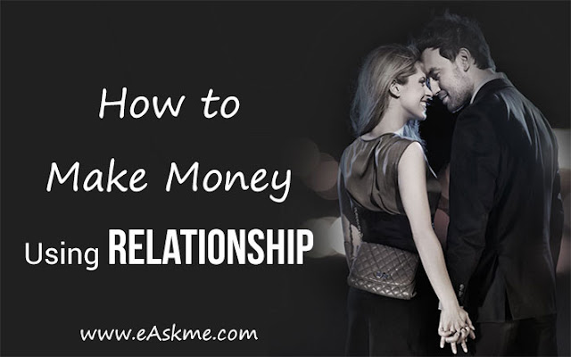 How to Make Money Using Relationship: eAskme
