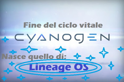 Fine ciclo CyanogenMod: nasce Lineage OS
