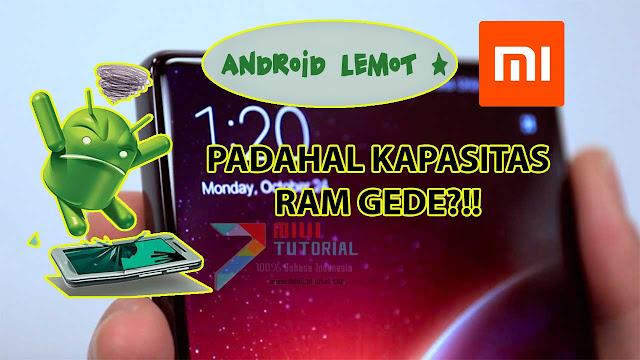 Punya Kapasitas RAM Besar tapi Smartphone Xiaomi Kamu Masih Lemot? Coba Tutorial Berikut Ini!