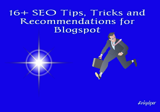 16+ SEO Tips, Tricks and Recommendations for Blogspot