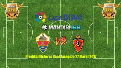 AGEN BOLA - Prediksi Elche vs Real Zaragoza 27 Maret 2017