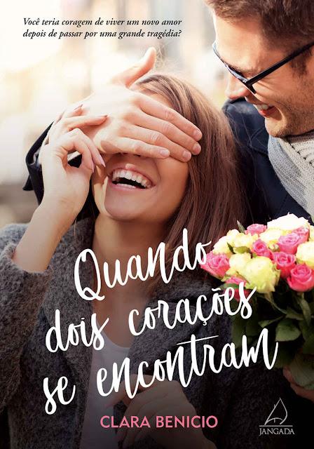 Quando Dois Corações se Encontram - Clara Benicio