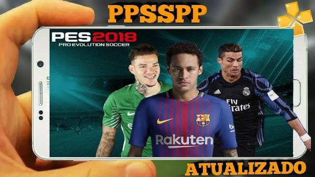 PES 2018 NOVO PATCH BRASILEIRO A,B,C ATUALIZADO PARA PPSSPP,PSP,ANDROID