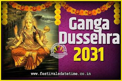 2031 Ganga Dussehra Pooja Date and Time, 2031 Ganga Dussehra Calendar