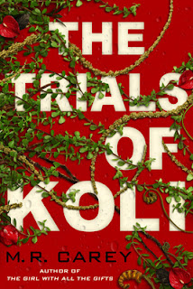 The Trials of Koli (Rampart Trilogy #2) by M. R. Carey