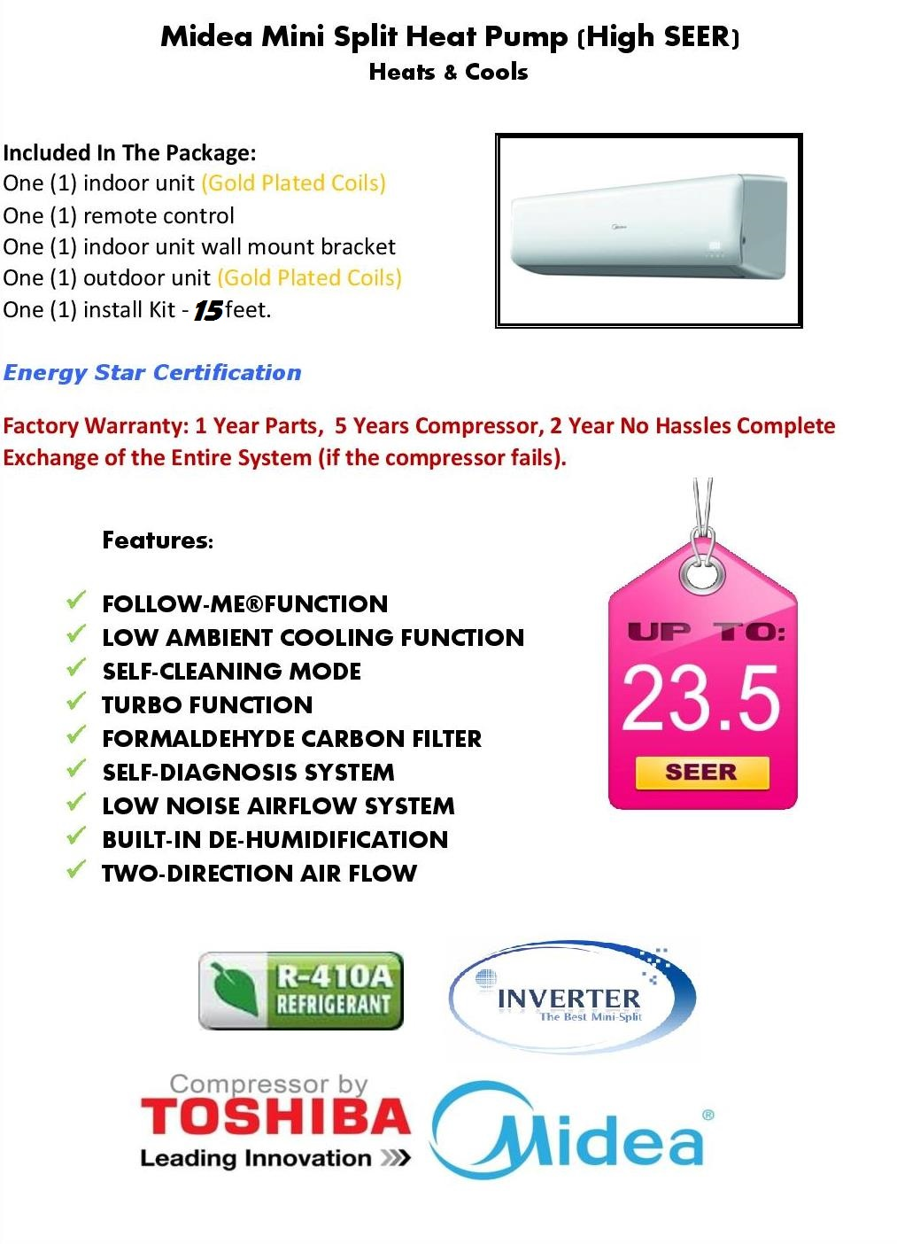 Get a Midea 24000 Btu 19 SEER Super Inverter Mini Split Heat Pump AC.  Price: $1,498.00 ex. tax