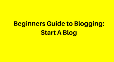 Beginners Guide to Blogging: Start A Blog