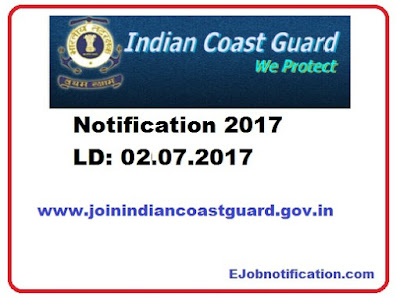 Indian Coast Guard Assistant Commandant Notification 2017 joinindiancoastguard.gov.in