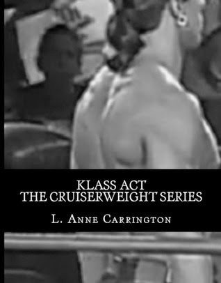 http://www.amazon.com/Klass-Act-Cruiserweight-Anne-Carrington-ebook/dp/B00C4XBMY4/ref=la_B0055STQL6_1_2?s=books&ie=UTF8&qid=1399666324&sr=1-2