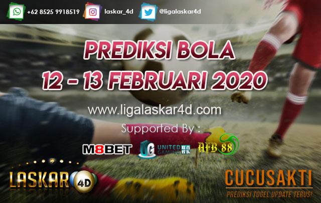 PREDIKSI BOLA JITU TANGGAL 12 – 13 Februari 2020