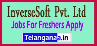 InverseSoft Pvt. Ltd  Recruitment 2017 Jobs For Freshers Apply
