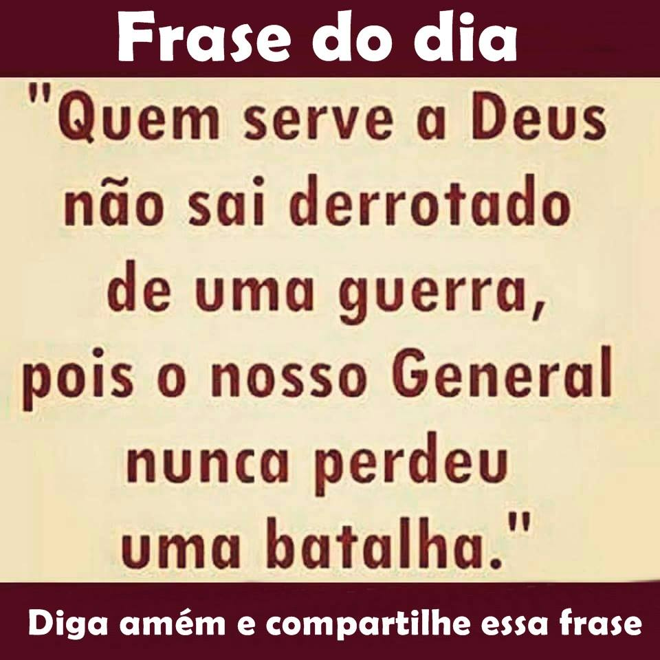 Frase Do Dia Quem Serve A Deus Amo Frases