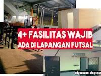 4+ Fasilitas Yang Wajib Ada Pada Lapangan Futsal
