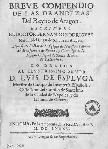 Fernando Rodríguez: Breve compendio de las grandezas del Reyno de Aragón, 1685