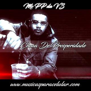 Baixar Música Chuva de Prosperidade - MC PP da VS
