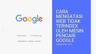 Cara Mengatasi Web Tidak Terindex Oleh Mesin Pencari Google