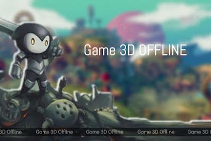 7 Rekomendasi Game 3D Offline Android Terbaik di Tahun 2019
