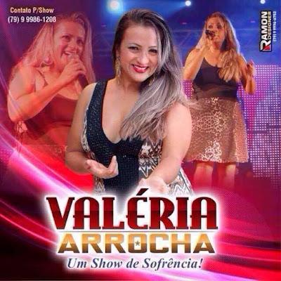Valéria Arrocha - Cd Lançamento 2016